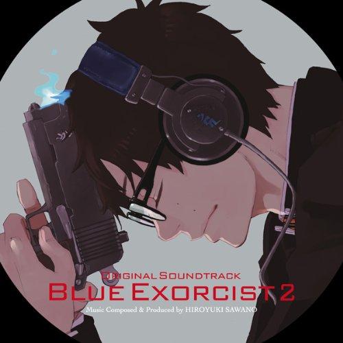 青の祓魔師 オリジナル・サウンドトラックⅡ